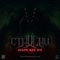 Cthulhu: Death May Die Cthulhu: Death May Die -