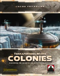 Terraforming Mars: Colonies Terraforming Mars: Colonies - Terraforming Mars: Colonies, Stronghold Games/FryxGames, 2018 — front cover (image provided by the publisher)