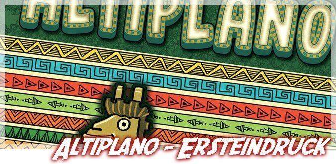 Altiplano Ersteindruck