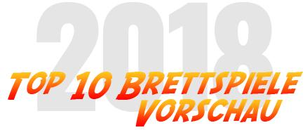Top 10 Brettspiele 2018 Vorschau