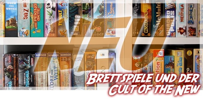 Brettspiele und der Cult of the New
