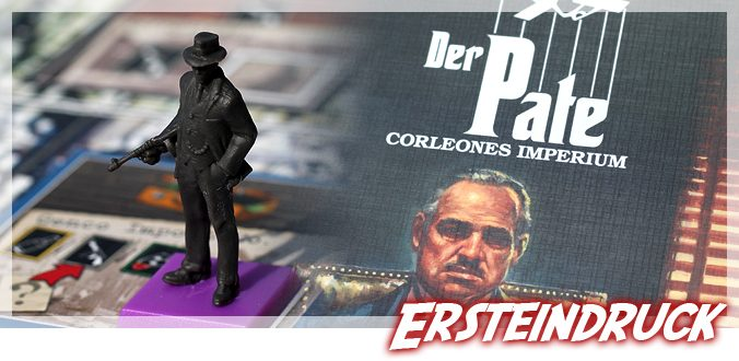 Der Pate – Corleones Imperium – Ersteindruck