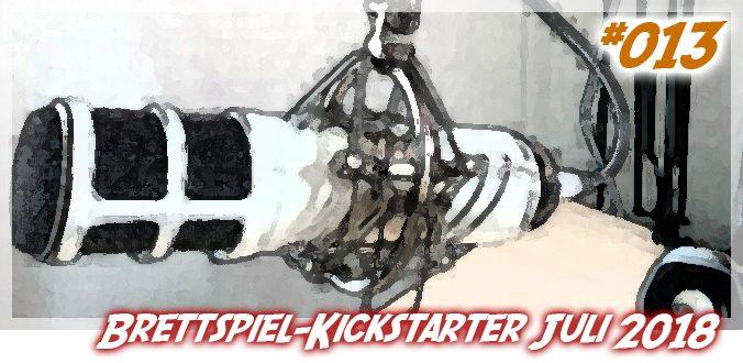 Spannende Brettspiel-Kickstarter im Juli 2018 - Podcast