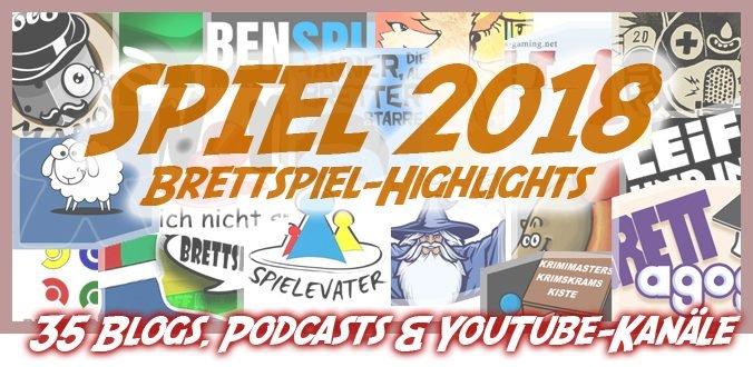 Die Brettspiel-Highlights auf der SPIEL '18 von 35 Blogs, Podcasts und YouTube-Kanälen