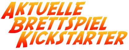 Spannende Brettspiel-Kickstarter und Spieleschmiede-Kampagnen