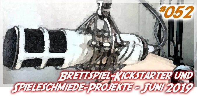 Brettspiel-Kickstarter und Spieleschmiede Überblick – Juli 2019