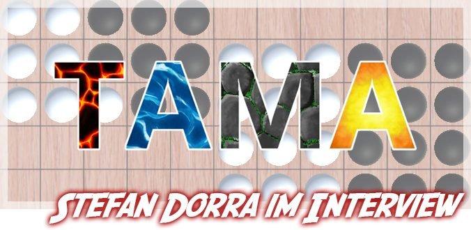 Tama von Stefan Dorra – Interview über digitale Brettspiele und mehr