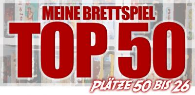 Meine Top 50 Lieblings-Brettspiele Teil 1 – Die Plätze 50 bis 26