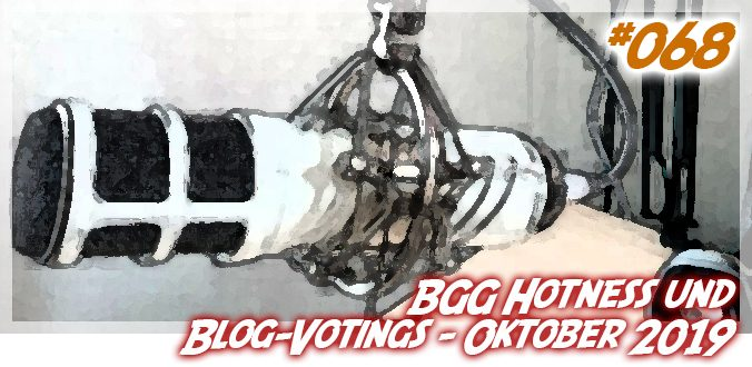 #068 – BGG Hotness und Blog-Votings – 10/2019 – Abenteuer Brettspiele Podcast