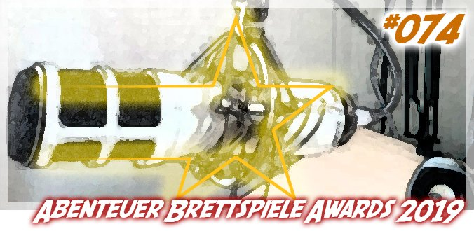 Abenteuer Brettspiele Awards 2019 – Abenteuer Brettspiele Podcast 74
