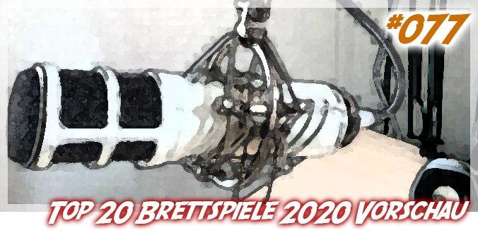 Top 20 Brettspiele 2020 Vorschau - Abenteuer Brettspiele Podcast 77