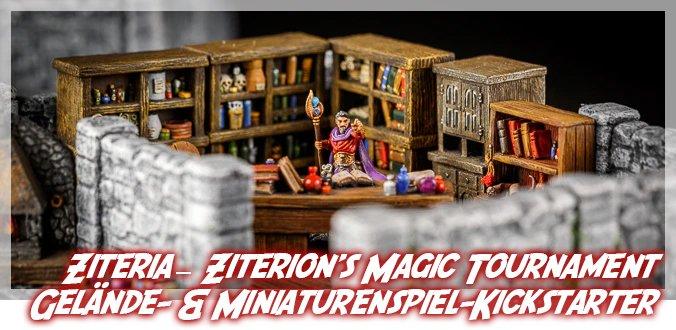 Ziteria – Ziterion's Magic Tournament – Infos zum Gelände- und Miniaturenspiel-Kickstarter