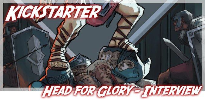 Head for Glory - Kickstarter Interview