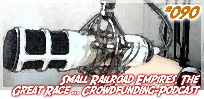 #090 – Small Railroad Empires, The Great Race, Lords of Vegas … Kickstarter-Podcast