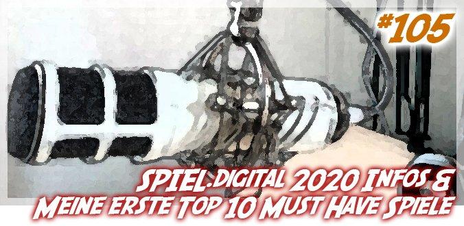 #105 - SPIEL.digital Vorschau / Top 10 Must Have Brettspiele - Abenteuer Brettspiele Podcast