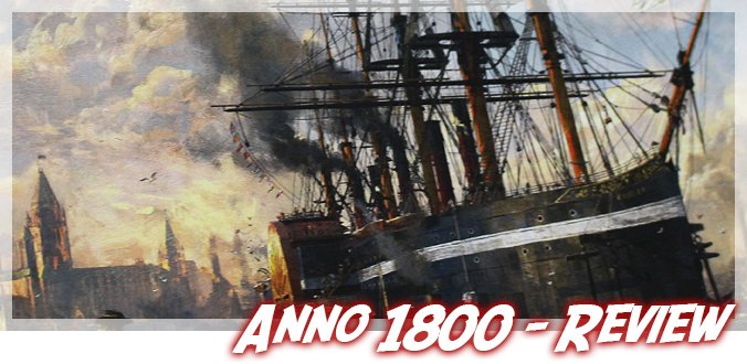Anno 1800 - Review