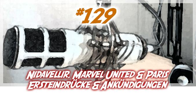 Nidavellir, Marvel United, Paris ... Ersteindrücke & Ankündigungen - Podcast 129