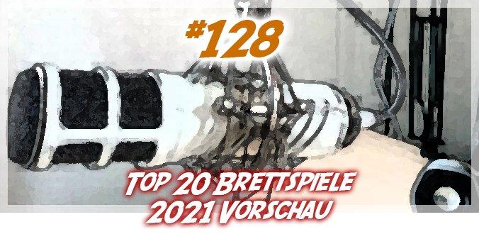 Top 20 Brettspiele 2021 Vorschau – Abenteuer Brettspiele Podcast 128
