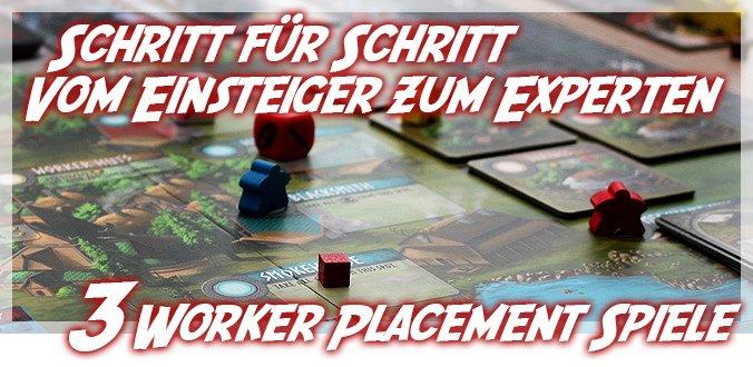 Worker Placement Brettspiele – 3 Schritte vom Einsteiger zum Experten
