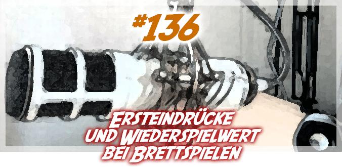 #136 - Ersteinrücke und Wiederspielwert bei Brettspielen - Abenteuer Brettspiele Podcast