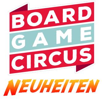 Board Game Circus - Aktuelle Spiele Neuheiten