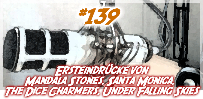 #139 - Mandala Stones, Santa Monica, The Dice Charmers ... Ersteindrücke - Abenteuer Brettspiele Podcast