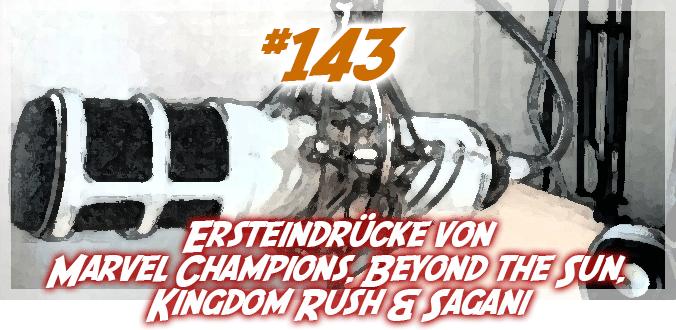 Marvel Champions, Beyond the Sun, Kingdom Rush & Sagani Ersteindrücke - Abenteuer Brettspiele Podcast 143