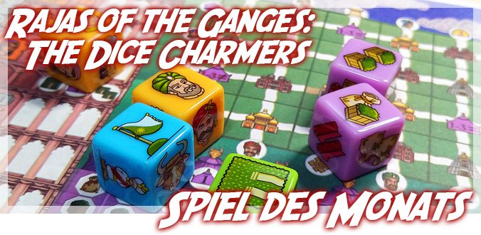 Rajas of the Ganges: The Dice Charmers - Spiel des Monats