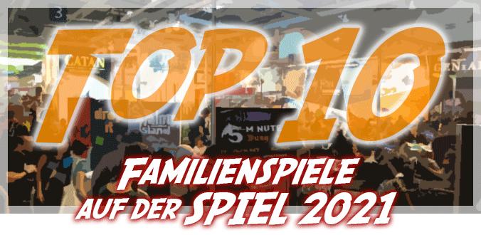 Top 10 Familienspiele auf der SPIEL 2021