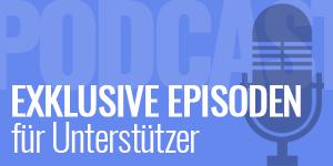 Exklusive Podcast-Episoden für Unterstützer