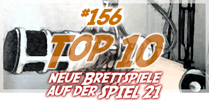 Meine Top 10 Herbst-Neuheiten zur SPIEL 21 – Abenteuer Brettspiele Podcast 156