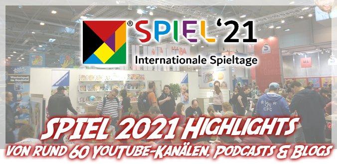 SPIEL '21 Brettspiel Vorschau-Highlights von rund 60 YouTube-Kanälen, Podcasts & Blogs