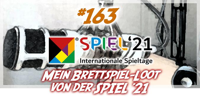 Mein Brettspiel-Loot von der SPIEL '21 - Abenteuer Brettspiele Podcast Spezial