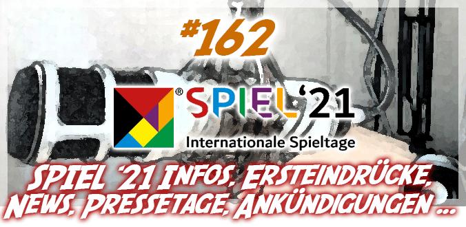SPIEL '21, Pressetage, Ersteindrücke, News & Ankündigungen - Podcast 162